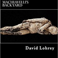 David Lohrey's Machiavelli's Backyard