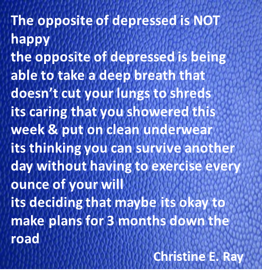 The Opposite of depressed